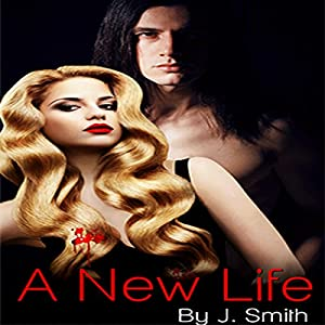 A New Life: Book 1 | [J. Smith]