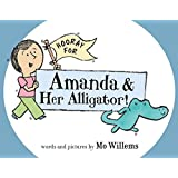 Hooray for Amanda and Her Alligator!, by Mo Willems