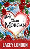 Meet Clara Morgan: A laugh-a-minute romantic comedy that you won't want to put down. (Clara Andrews Series Book 3)