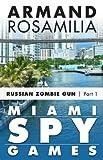 Miami Spy Games: (Episode One)