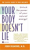 Your Body Doesn't Lie by John Diamond
