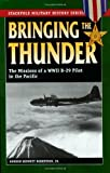 Bringing the Thunder: The Missions of a World War II B-29 Pilot in the Pacific (Stackpole Military History Series)