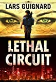 Lethal Circuit: Spy Action Adventure for Mystery Thriller Fans (#1)