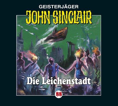 John Sinclair (88) Die Leichenstadt (Lübbe Audio)
