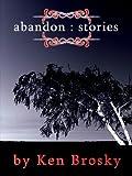 Abandon: Stories