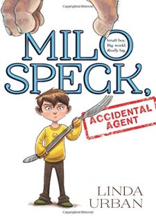 Milo Speck, Accidental Agent by Linda Urban| wearewordnerds.com