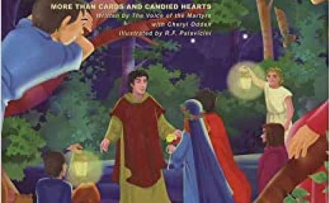 The Story Of St Valentine More Than Cards And Candied