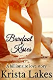 Barefoot Kisses: A Billionaire Love Story (Saltwater Kisses Book 6)