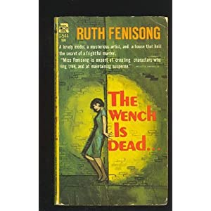 The Wench is dead by Ruth Fenisong