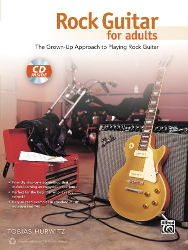 Rock Guitar for Adults: The Grown-Up Approach to Playing Rock Guitar (Book & CD)