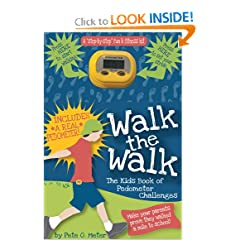 Walk the Walk: The Kid's Book of Pedometer Challenges