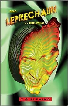 Dead Leprechaun in a TireSwing TG Fleming