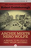 Archie Meets Nero Wolfe: A Prequel to Rex Stout's Nero Wolfe Mysteries (The Nero Wolfe Mysteries)