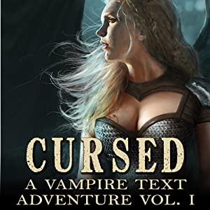 Cursed (A Vampire Text Adventure, Volume 1) (An Interactive Fiction title for Kindle) by Sam Landstrom