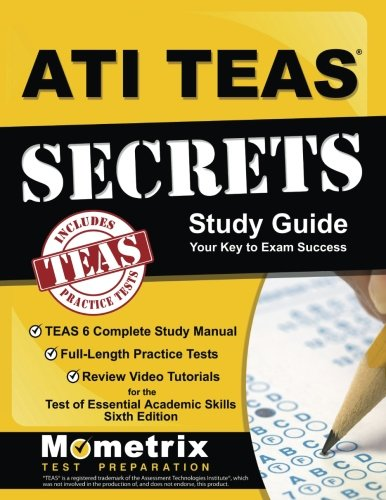 1516703839 - ATI TEAS Secrets Study Guide: TEAS 6 Complete Study Manual, Full-Length Practice Tests, Review Video Tutorials for the Test of Essential Academic Skills, Sixth Edition