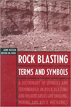 Rock Blasting Terms and Symbols A Dictionary of Symbols