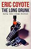 The Long Drunk (The Homeless Detective Trilogy Book 1)