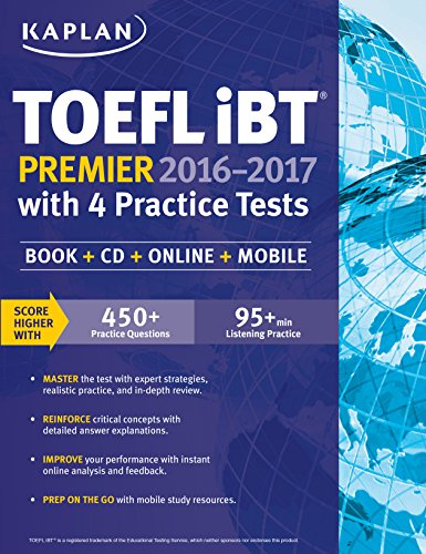 1625233418 - Kaplan TOEFL iBT Premier 2016-2017 with 4 Practice Tests: Book + CD + Online + Mobile (Kaplan Test Prep)