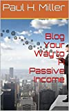 Blog Your Way to A Passive Income
