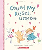 Count My Kisses, Little One [ボードブック] / Ruthie May (著); Tamsin Ainslie (イラスト); Cartwheel Books (刊)