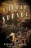 The Garden on Sunset (Hollywood's Garden of Allah novels Book 1)