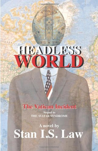 Headless world - The Vatican Incident (sequel to The Avatar Syndrome): Stanislaw Kapuscinski (aka Stan I.S. Law): 9780973187267: Amazon.com: Books