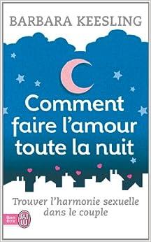 Faire L Amour Toute La Nuit : faire, amour, toute, COMMENT, FAIRE, L'AMOUR, TOUTE, Amazon.ca