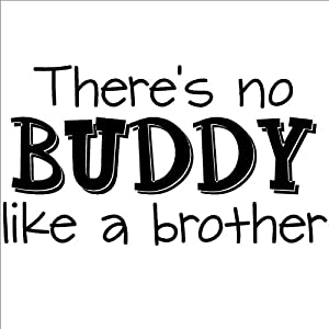 Amazon.com: There's no buddy like a brother Wall Sayings