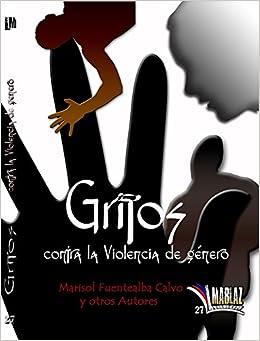 Gritos contra la violencia de género (Libros Mablaz)<span style=