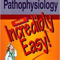 Pathophysiology made incredibly easy 9781584500384 medicine