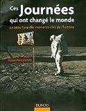 Ces journées qui ont changé le monde - Le beau livre des moments clés de l'histoire par Williams