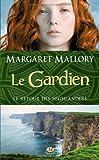 Le Retour des Highlanders, tome 1 : le Gardien  par Margaret Mallory