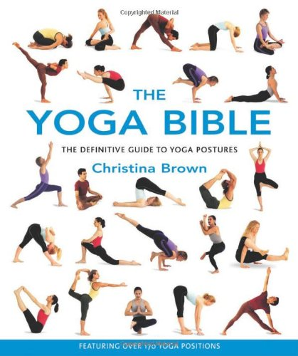 The Yoga Bible by Christina Brown