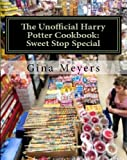 The Unofficial Harry Potter Cookbook: Sweet Shop Stop