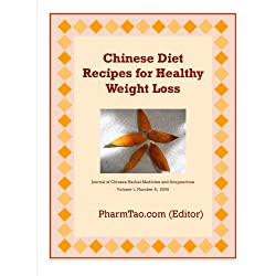 Chinese Diet Recipes for Healthy Weight Loss (Journal of Chinese Herbal Medicine and Acupuncture)