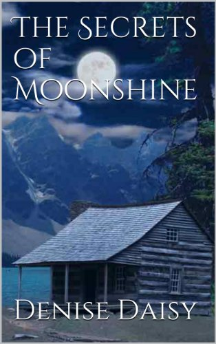 The Secrets of Moonshine (The Moonshine Series Book 1)