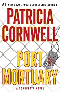 "Cover of ""Port Mortuary (A Scarpetta Nove..."