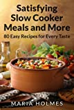 Satisfying Slow Cooker Meals and More