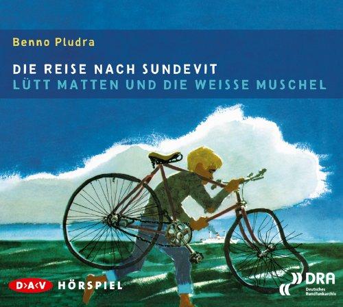 Benno Pludra - Die Reise nach Sundevit / Lütt Matten und die weiße Muschel (DAV)