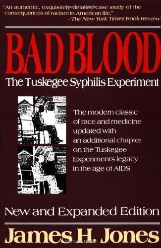Bad Blood: The Tuskegee Syphilis Experiment, New and Expanded Edition: James H. Jones: 9780029166765: Amazon.com: Books
