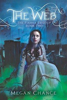 The Web (Fianna Trilogy) by Megan Chance| wearewordnerds.com