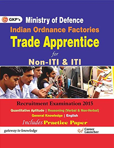 Indian Ordnance Factories (Trade Apprentice) Non - ITI and ITI: Ministry of Defence
