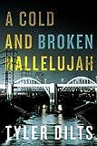 A Cold and Broken Hallelujah (Long Beach Homicide Book 3)