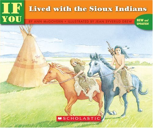 if you lived with the sioux indians by anne mcgovern