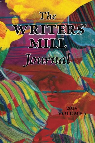 The Writers' Mill Journal Volume 4