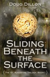 Sliding Beneath the Surface (The St. Augustine Trilogy Book I 1)