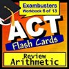 ACT Test Prep Arithmetic Review Flashcards--ACT Study Guide Book 6 (Exambusters ACT Study Guide)