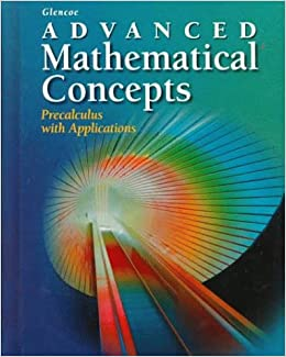Advanced Mathematical Concepts Precalculus With