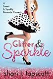 Glitter and Sparkle: A Sweet and Sparkly Romantic Comedy