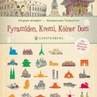 Pyramiden, Kreml, Kölner Dom : die schönsten Bauwerke der Welt / Virginie Aladjidi ; Emmanuelle Tchoukriel